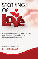 Speaking of Love - positive and uplifting short stories and poems about Romance, Marriage and True Love.